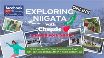 Niigata Prefecture, Japan hosts Facebook live event EXPLORING NIIGATA ONLINE with Cheesie vol.3 featuring popular influencer